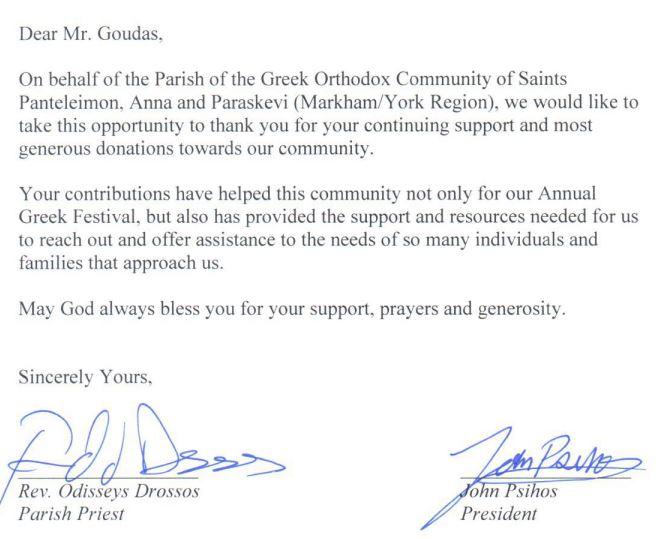 "Hello Mr. Spyros Peter Goudas,  On behalf of the Greek Orthodox Community of Markham - Saints Panteleimon, Anna & Paraskevi.  Attached please find a ""Thank You"" letter for your generous donation"