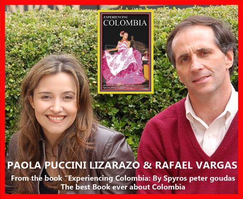 "PAOLA PUCCINI LIZARAZO & RAFAEL VARGAS From the book ""Experiencing Colombia: By Spyros peter goudas The best Book ever about Colombia"